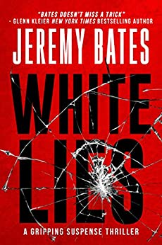 White Lies: A gripping suspense thriller by [Bates, Jeremy]