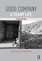 Good Company: A Tramp Life