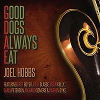 Good Dogs Always Eat by Joel Hobbs