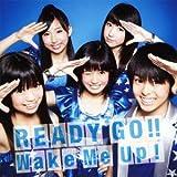 READY GO!! / Wake Me Up!(SINGLE+DVD)