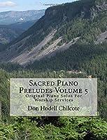 Sacred Piano Preludes: Original Piano Solos for Worship Services