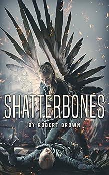 Shatterbones by [Brown, Robert]