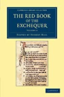 The Red Book of the Exchequer (Cambridge Library Collection - Rolls)