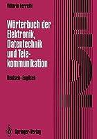 German-English Dictionary of Electronics, Computing and Telecommunications
