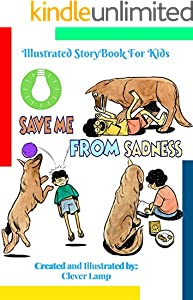 Save me From Sadness: Before Bed Children's Book- Cute story - Easy reading Illustrations -Cute Educational Adventure . (English Edition)
