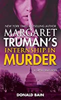Margaret Truman's Internship in Murder (Capital Crimes)