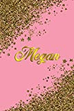 Megan: Personal Name Blank Lined Notebook Pink &Gold Stars Confetti Glitter for Writing Journal or Diary Women &girls Gift for Birthday or Valentine's Day 110 Pages Size 6x9 Elegant Matte Finish