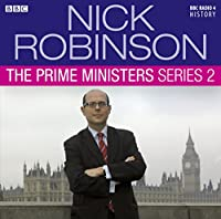 Nick Robinson's The Prime Ministers Series 2