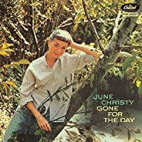 Gone for the Day by June Christy (2013-06-19)