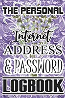 "The Personal Internet Address & Password Logbook: password book, password log book and internet password organizer, alphabetical password book, Logbook To Protect Usernames and ... notebook, password book small 6"" x 9"""