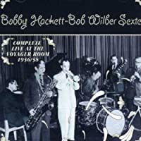 Complete Live at the Voyager Room 1956/58 by Bobby Hackett (2008-08-20)