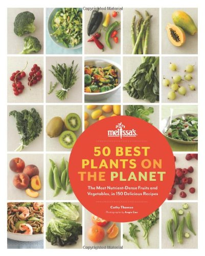 Download 50 Best Plants on the Planet: The Most Nutrient-Dense Fruits and Vegetables, in 150 Delicious Recipes 145210283X
