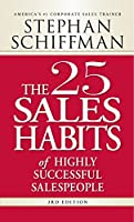 The 25 Sales Habits of Highly Successful Salespeople by Stephan Schiffman(2008-06-01)