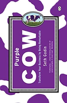 Purple Cow: Transform Your Business by Being Remarkable by [Godin, Seth]