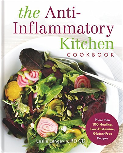 The Anti-Inflammatory Kitchen Cookbook: More Than 100 Healing, Low-Histamine, Gluten-Free Recipes