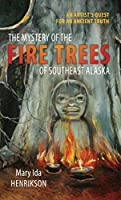 The Mystery of the Fire Trees of Southeastern Alaska
