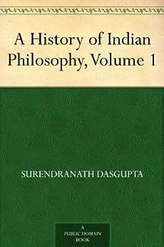 A History of Indian Philosophy, Volume 1 by [Dasgupta, Surendranath]