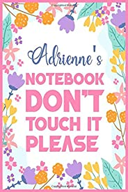 Adrienne's notebook, don't touch it, please: Lined Journal / Notebook - Personalized Name Adrienne Gift -