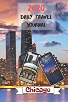 2020 Daily Travel Journal Chicago: Today's Adventures, Tomorrow's Memories