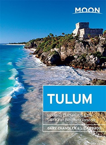 Moon Tulum: With Chichén Itzá & the Sian Ka'an Biosphere Reserve (Travel Guide) (English Edition)
