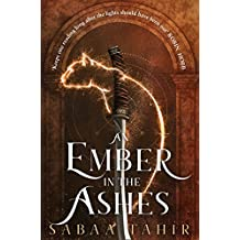 An Ember in the Ashes (Ember Quartet, Book 1)