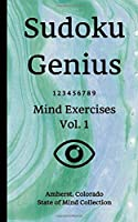 Sudoku Genius Mind Exercises Volume 1: Amherst, Colorado State of Mind Collection