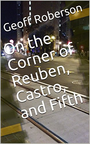On the Corner of Reuben, Castro, and Fifth (English Edition)