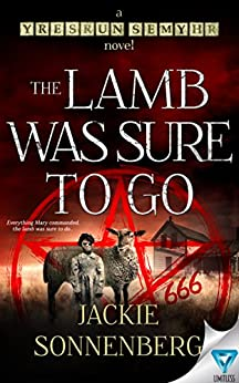 The Lamb Was Sure To Go (yresruN semyhR Book 2) by [Sonnenberg, Jackie]