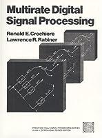 Multirate Digital Signal Processing (Prentice-hall Signal Processing Series)