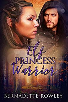 Elf Princess Warrior (Wildecoast Saga Book 5) by [Rowley, Bernadette]