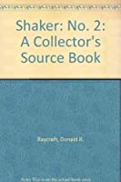 Shaker: A Collector's Source Book II