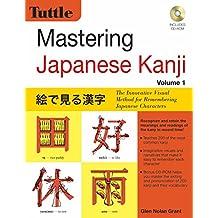 1: Mastering Japanese Kanji: The Innovative Visual Method for Learning Japanese Characters