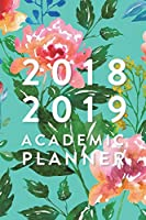 2018 2019 Academic Planner, Daily Monthly & Weekly Academic Student Planner 2018-2019: Watercolour Floral, August 2018 - July 2019, 6 X 9