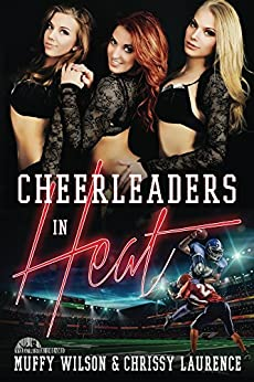 Cheerleaders in Heat by [Wilson, Muffy, Laurence, Chrissy]