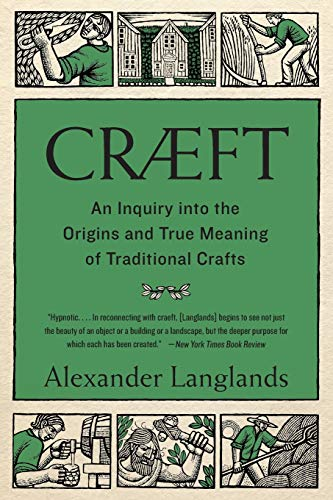 Download Cræft: An Inquiry into the Origins and True Meaning of Traditional Crafts 0393356574