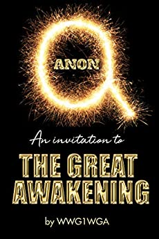 QAnon: An Invitation to The Great Awakening by [WWG1WGA]