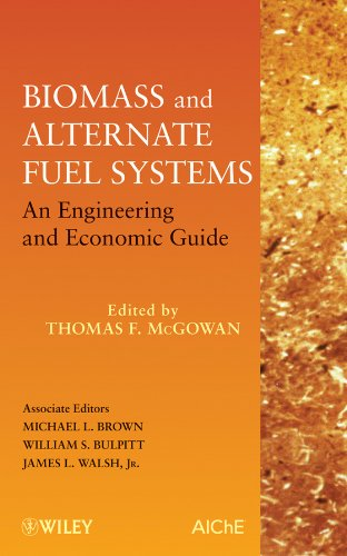 Download Biomass and Alternate Fuel Systems: An Engineering and Economic Guide 0470410280