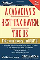 A Canadian's Best Tax Haven: The US Take Your Money and DRIVE! (Cross-Border)