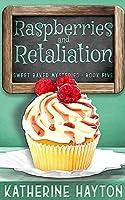 Raspberries and Retaliation (Sweet Baked Mystery)