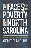 The Faces of Poverty in North Carolina: Stories from Our Invisible Citizens Univ Carolina Pr