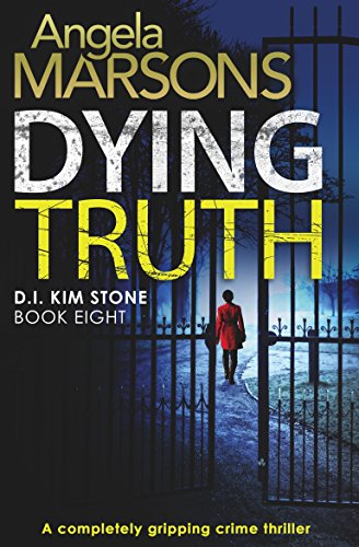 『Dying Truth: A completely gripping crime thriller (Detective Kim Stone Crime Thriller Series Book 8) (English Edition)』のトップ画像