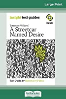 A Streetcar Named Desire: Insight Text Guide (16pt Large Print Edition)