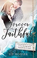 Forever Faithful: Discovering How to Thrive in Your Marriage While Separated by an Ocean