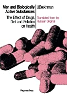 Man and Biologically Active Substances: The Effect of Drugs, Diet and Pollution on Health