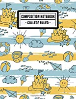 College Ruled Composition Notebook: Beach College Ruled Composition Notebook | 109 Pages | 8.5x11