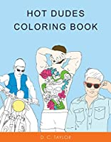 Hot Dudes Coloring Book (Colouring Books)