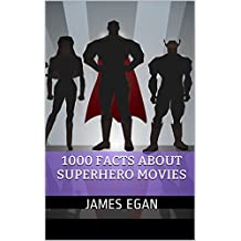 1000 Facts about Superhero Movies