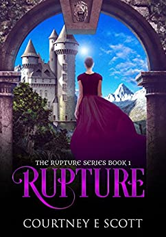 Rupture: Book 1 Rupture Series by [Scott, Courtney E]