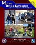 Moving Beyond Disabilities: Personal Safety for the Street and Home