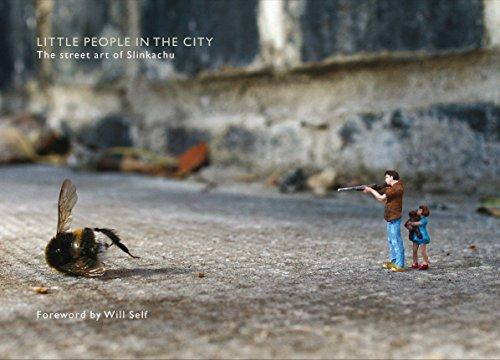 Little People in the City: The Street Art of Slinkachuの詳細を見る